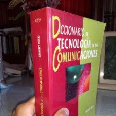 Diccionarios de segunda mano: DICCIONARIO DE TECNOLOGÍA DE LAS COMUNICACIONES - GILBERT HELD (ED. PARANINFO). Lote 133488978
