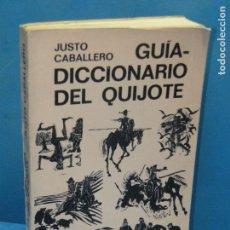Diccionarios de segunda mano: GUÍA-DICCIONARIO DEL QUIJOTE.- CABALLERO, JUSTO. Lote 134168162