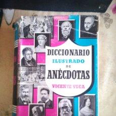 Diccionarios de segunda mano: DICCIONARIO ILUSTRADO DE ANÉCDOTAS - VICENTE VEGA - 1957. Lote 134179494