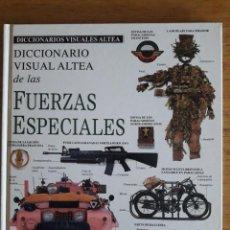Diccionarios de segunda mano: DICCIONARIO VISUAL ALTEA DE LAS FUERZAS ESPECIALES / EDI. ALTEA / 1ª EDICIÓN 1994. Lote 134749502