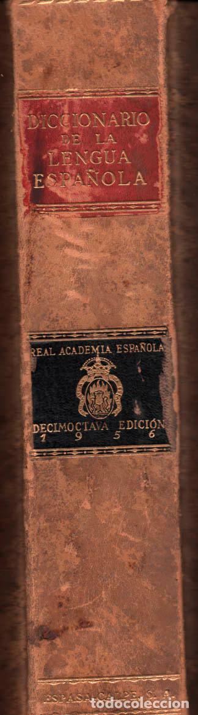 DICCIONARIO DE LA LENGUA ESPAÑOLA. 1956 REAL ACADEMIA ESPAÑOLA. ESPASA CALPE 18 EDICION DECIMOCTAVA (Libros de Segunda Mano - Diccionarios)