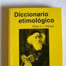 Diccionarios de segunda mano - DICCIONARIO ETIMOLOGICO - ALFREDO S. J. REQUEJO - 135175402