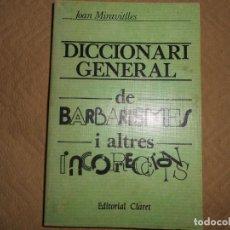Diccionarios de segunda mano: DCCIONARI GENERAL DE BARBARISMES I ALTRES INCORRECCIONS-JOAN MIRAVITLLES. Lote 136032514