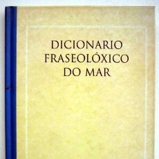 Diccionarios de segunda mano: DICCIONARIO FRASEOLÓXICO DE MAR. ASÍ FALAN OS MARIÑAOS, DE PACO RIVAS. Lote 198949123