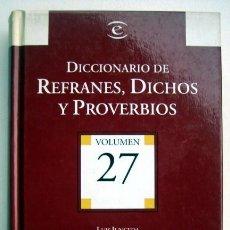 Diccionarios de segunda mano: DICCIONARIO DE REFRANES, DICHOS Y PROVERBIOS. VOLUMEN 27, DE LUIS JUNCEDA. Lote 136442294