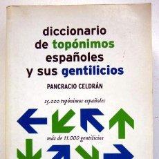 Libri di seconda mano: DICCIONARIO DE TOPÓNIMOS ESPAÑOLES Y SUS GENTILICIOS, DE PANCRACIO CELDRÁN. Lote 136536594