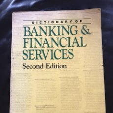 Diccionarios de segunda mano: DICTIONARY OF BANKING AND FINANCIAL SERVICES 2ND EDITION. Lote 136570844