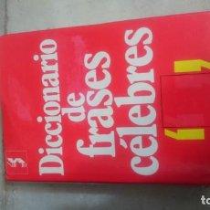 Diccionarios de segunda mano: DICCIONARIO FRASES CÉLEBRES. Lote 136699554