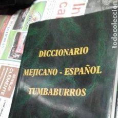 Diccionarios de segunda mano: DICCIONARIO MEJICANO-ESPAÑOL.TUMBABURROS. Lote 136737644