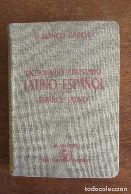 DICCIONARIO ABREVIADO ESPAÑOL-LATINO. VICENTE BLANCO GARCÍA. 2 EDICIÓN 1944. TAPAS DE TELA (Libros de Segunda Mano - Diccionarios)