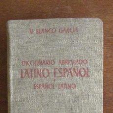 Diccionarios de segunda mano: DICCIONARIO ABREVIADO ESPAÑOL-LATINO. VICENTE BLANCO GARCÍA. 2 EDICIÓN 1944. TAPAS DE TELA. Lote 138008426
