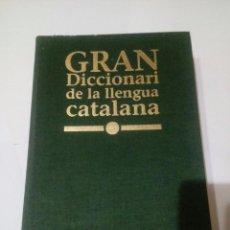 Diccionarios de segunda mano: GRAN DICCIONARI DE LA LLENGUA CATALANA. Lote 138722002