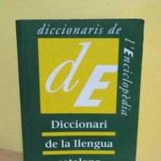 Diccionarios de segunda mano: DICCIONARI DE LA LLENGUA CATALANA DICCIONARI DE L'ENCICLOPEDIA BARCELONA 1994. Lote 138915974