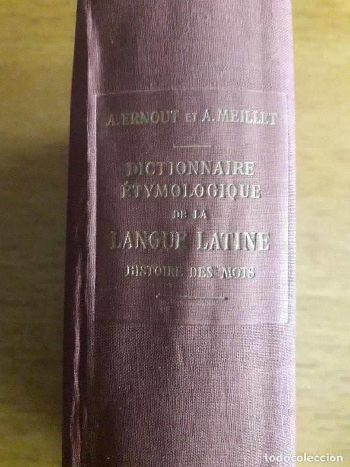 DICTIONNAIRE ÉTYMOLOGIQUE DE LA LANGUE LATINE, HISTOIRE DES MOTS / A. ERNOUT ET A. MEILLET / 1959 (Libros de Segunda Mano - Diccionarios)