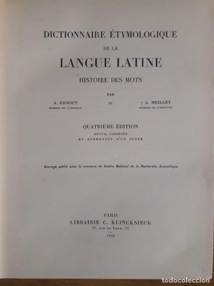 Diccionarios de segunda mano: DICTIONNAIRE ÉTYMOLOGIQUE DE LA LANGUE LATINE, HISTOIRE DES MOTS / A. ERNOUT ET A. MEILLET / 1959 - Foto 2 - 138941526