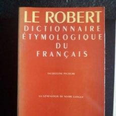 Diccionarios de segunda mano: LE ROBERT DICCTIONAIRE ETYMOLOGIQUE DU FRANÇAIS/ JAQUELINE PICOCHE / EDI. LE ROBERT / 1ª EDICIÓN 19. Lote 139548502