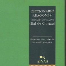 Diccionarios de segunda mano: DICCIONARIO ARAGONÉS: CHISTABÍN-CASTELLANO - FERNANDO BLAS GABARDA Y FERNANDO ROMANOS. Lote 140715386