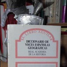 Livros em segunda mão: DICCIONARIO DE VOCES ESPAÑOLAS GEOGRAFICAS. REAL ACADEMIA DE LA HISTORIA, (EL LIBRO AGUILAR, 95). Lote 140909206