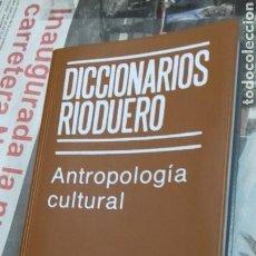 Diccionarios de segunda mano: DICCIONARIOS RIODUERO. ANTROPOLOGIA CULTURAL. Lote 141463678