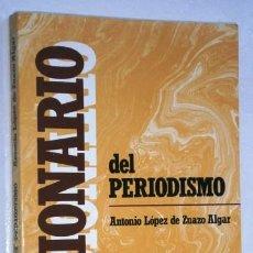 Diccionarios de segunda mano: DICCIONARIO DEL PERIODISMO POR ANTONIO LÓPEZ DE ZUAZO ALGAR DE ED PIRÁMIDE EN MADRID 1985 4ª EDICIÓN. Lote 142294854