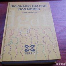 Libri di seconda mano: DICIONARIO GALEGO DOS NOMES, XOSÉ FEIXÓ CID. XERAIS 1ª ED. OUTUBRO 2.003.. Lote 142644418