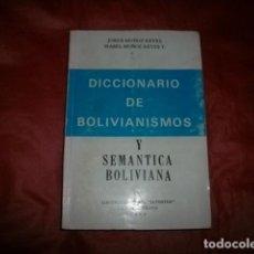 Diccionarios de segunda mano: DICCIONARIO DE BOLIVIANISMOS Y SEMÁNTICA BOLIVIANA - JORGE E ISABEL MUÑOZ REYES (BOLIVIA). Lote 142992862