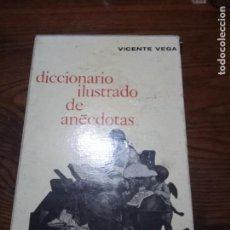 Diccionarios de segunda mano: VICENTE VEGA -DICCIONARIO ILUSTRADO DE ANECDOTAS - GUSTAVO GILI - 1965.. Lote 143642806