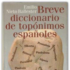 Diccionarios de segunda mano: 1997 - TOPONIMIA ESPAÑOLA - BREVE DICCIONARIO DE TOPÓNIMOS ESPAÑOLES - EMILIO NIETO BALLESTER . Lote 143968362