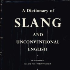 Diccionarios de segunda mano: A DICTIONARY OF SLANG AND UNCONVENTIONAL ENGLISH. VOL 2: THE SUPPLEMENT 1974. Lote 145633818