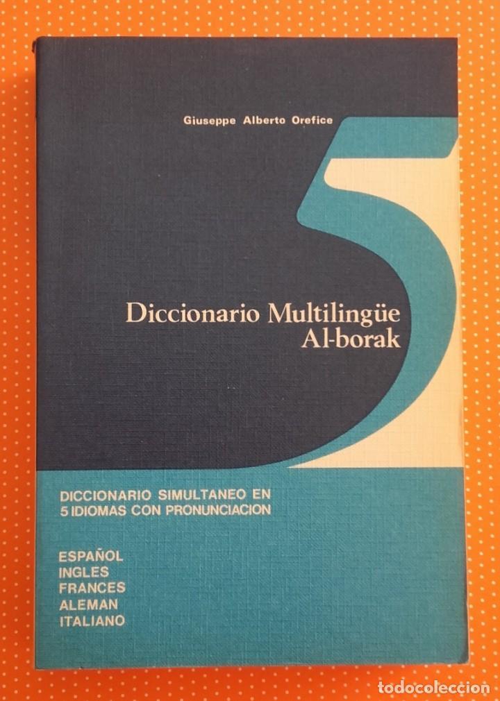 DICCIONARIO MULTILINGÜE AL-BORAK. 5 IDIOMAS CON PRONUNCIACIÓN. GIUSEPPE ALBERTO OREFICE. 1973. (Libros de Segunda Mano - Diccionarios)
