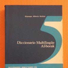 Diccionarios de segunda mano: DICCIONARIO MULTILINGÜE AL-BORAK. 5 IDIOMAS CON PRONUNCIACIÓN. GIUSEPPE ALBERTO OREFICE. 1973. . Lote 145903278