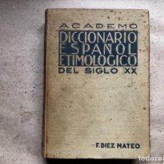 Livres d'occasion: ACADEMO, DICCIONARIO ESPAÑOL ETIMOLÓGICO DEL SIGLO XX. FÉLIX DIEZ MATEO. ED. GRIJELMO.. Lote 146097290