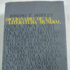 Diccionarios de segunda mano: DICCIONARIO DE LA LITERATURA MUNDIAL. JOSEPH T. SHIPLEY. Lote 146145638