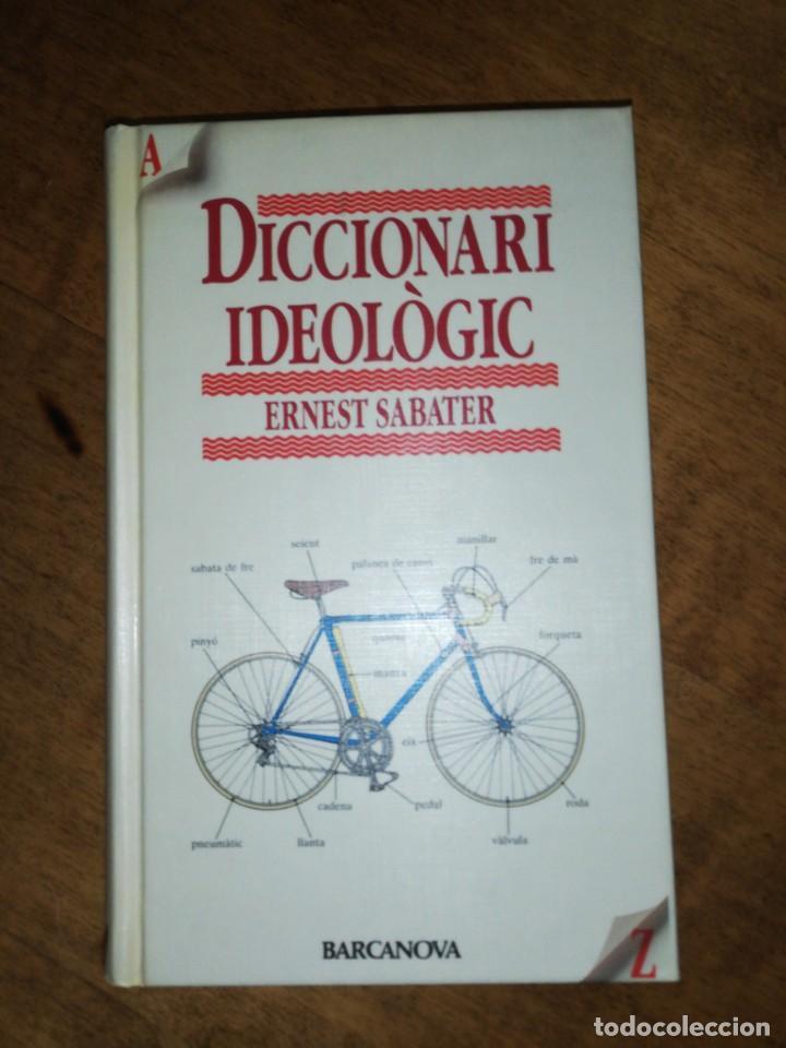 DICCIONARI IDEOLOGIC, ERNEST SABATER (Libros de Segunda Mano - Diccionarios)