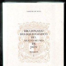 Diccionarios de segunda mano: DICCIONARIO BIO-BIBLIOGRAFICO DEL SANTO REINO DE JAEN. TOMO II, C A-BIBLIO-120. Lote 147470070