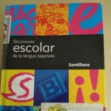 Diccionarios de segunda mano: DICCIONARIO ESCOLAR DE LENGUA ESPAÑOLA/SANTILLANA. Lote 147485790