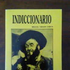 Diccionarios de segunda mano: INDICCIONARIO. VULGARISMOS Y PALABRAS DEL PUEBLO.. Lote 147570446