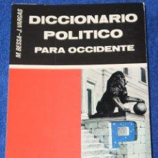 Diccionarios de segunda mano: DICCIONARIO POLÍTICO PARA OCCIDENTE - M. BESSA Y J. VARGAS - EDITORIAL VASALLO DE MUMBERT (1978). Lote 149710510