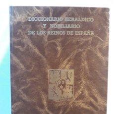Diccionarios de segunda mano: DICCIONARIO HERALDICO Y NOBILIARIO DE LOS REINOS DE ESPAÑA.1987.. Lote 149981308