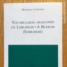 Diccionarios de segunda mano: VOCABULARIO ARAGONES DE LA BUERDA-A BUERDA (SOBRARBE) MARIANO CORONAS. Lote 150231550