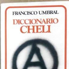Diccionarios de segunda mano: FRANCISCO UMBRAL, DICCIONARIO CHELI, NARRATIVA 80, GRIJALBO, BARCELONA, 1983. Lote 151419678