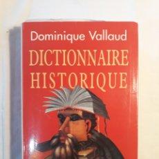 Diccionarios de segunda mano: DICTIONAIRE HISTORIQUE.DOMINIQUE VALLAUD.1998.. Lote 151481070