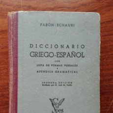 Diccionarios de segunda mano: DICCIONARIO GRIEGO-ESPAÑOL PABÓN S. DE URBINA, JOSÉ M ECHAURI EDITORIAL:SPES, BARCELONA, 1944. Lote 152162749