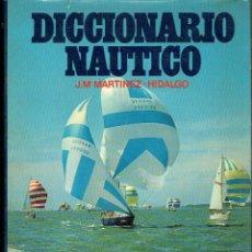 Diccionarios de segunda mano: DICCIONARIO NÁUTICO. JOSÉ MARÍA MARTÍNEZ-HIDALGO.. Lote 152165194