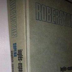 Diccionarios de segunda mano: 1 DICCIONARIO AÑO 1972 ROBERSTON INGLES-ESPAÑOL ESPAÑOL-INGLES SOPENA. Lote 154487210