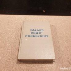 Diccionarios de segunda mano: DICCIONARIO ALBANAIS--FRANCAIS....FJALOR SHQIP--FRENGJISHT....1977... Lote 154661086