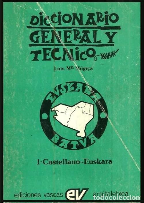 DICCIONARIO GENERAL Y TECNICO. 1. CASTELLANO - EUSKARA. LUIS Mª MUGICA. PAIS VASCO. (Libros de Segunda Mano - Diccionarios)