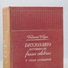 Diccionarios de segunda mano: 1952.- DICCIONARIO ILUSTRADO DE FRASES CELEBRES. VICENTE VEGA. Lote 155106406