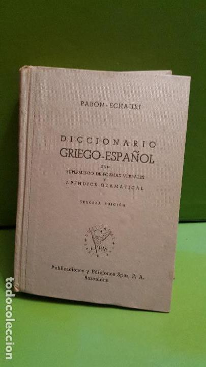 DICCIONARIO GRIEGO-ESPAÑOL. PABÓN-ECHAURI. PUBLICACIONES Y EDICIONES SPES. BARCELONA. 1955 (Gebrauchte Bücher - Wörterbücher)