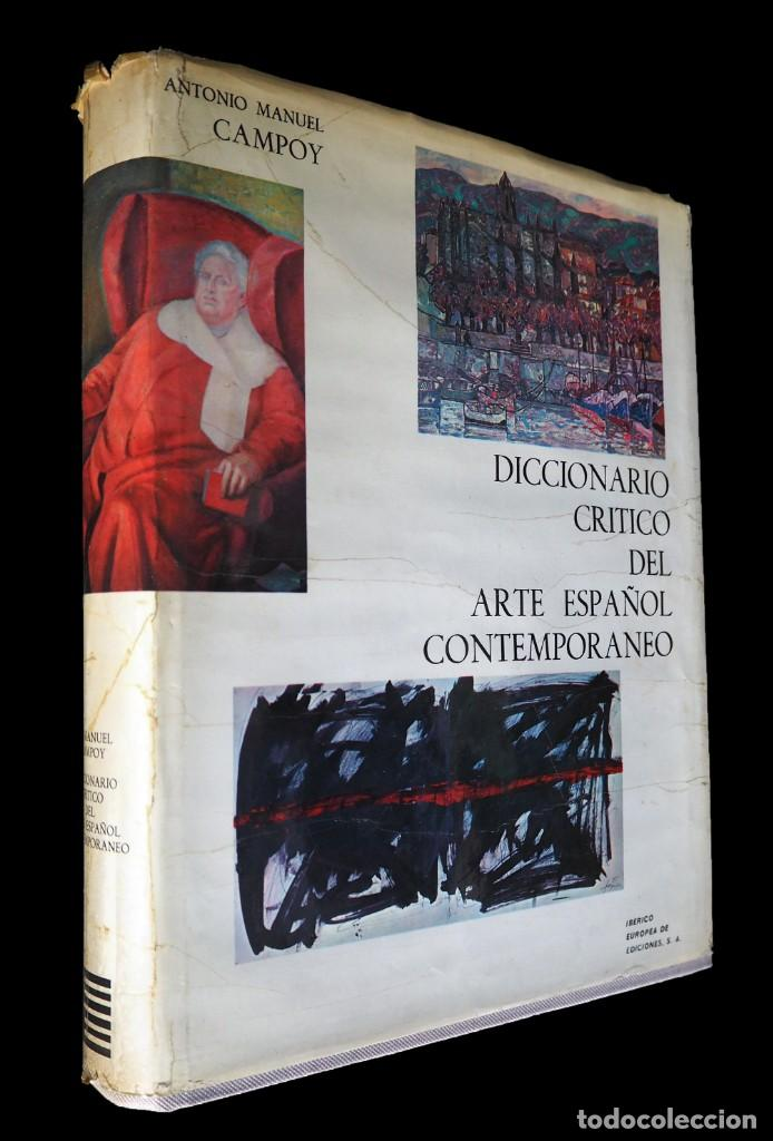 DICCIONARIO CRITICO DEL ARTE ESPAÑOL CONTEMPORANEO. A. MANUEL CAMPOY. IBERICO EUROPEO DE EDICIONES (Libros de Segunda Mano - Diccionarios)